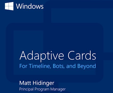 Adaptive Cards for Timeline, Bots, and Beyond