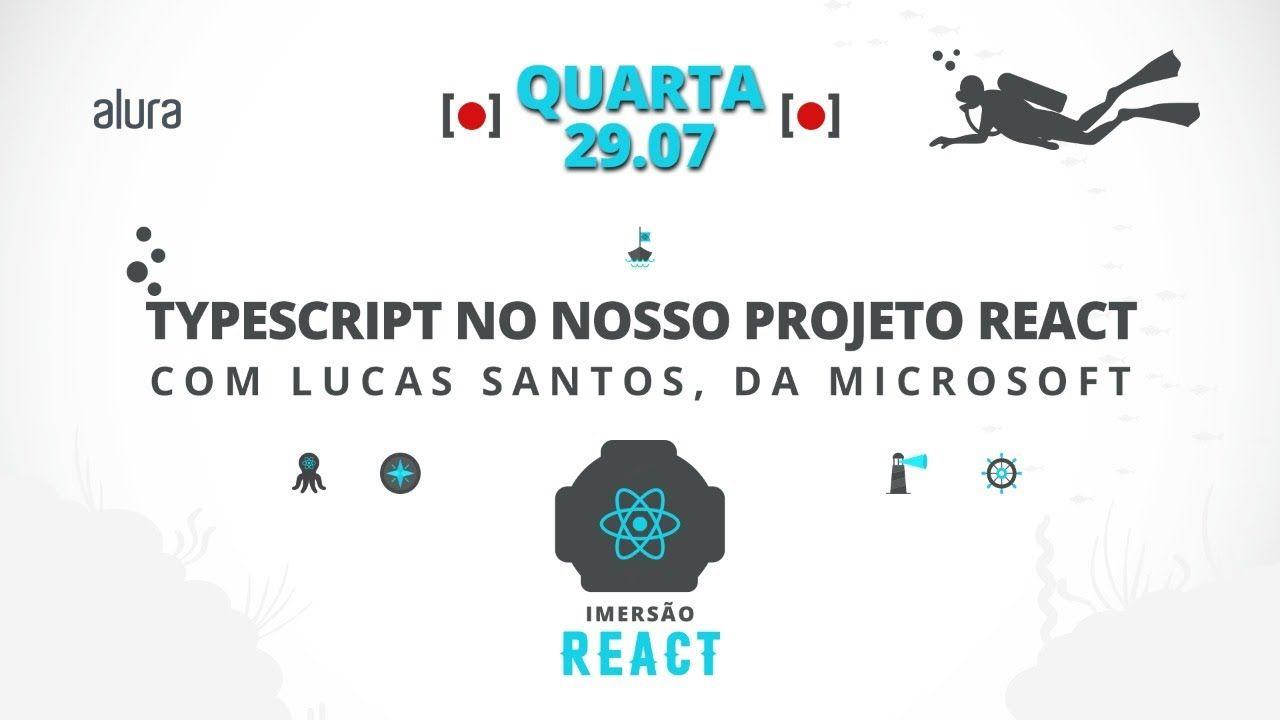 Imersão Alura React Live #02 - Usando TypeScript no nosso projeto