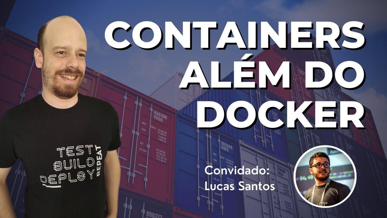 Não só de Docker vivem os containers