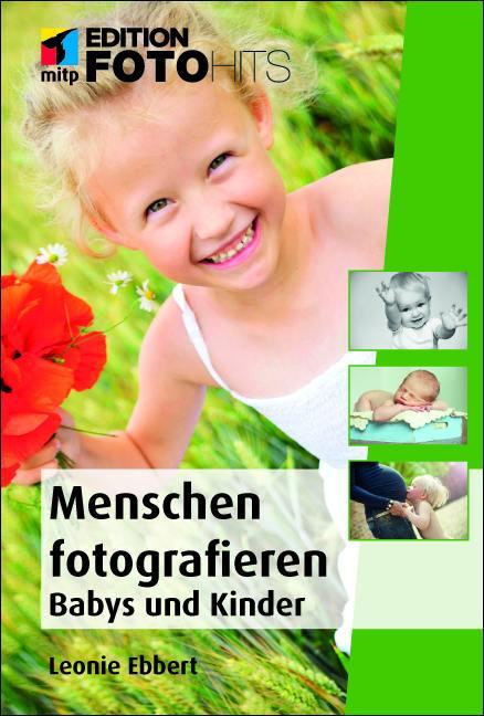 Fotografieren von Menschen - Babys und Kinder von Leonie Ebbert