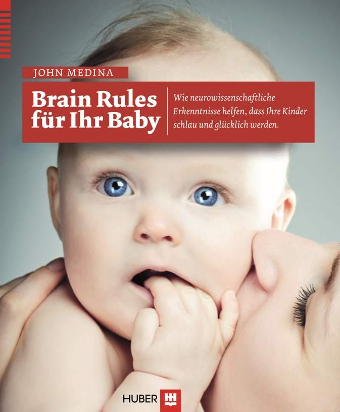 Gehirn Regeln für Ihr Baby von John Medina