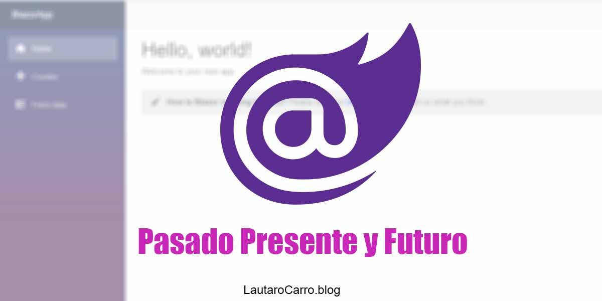 Blazor: Pasado, Presente y Futuro