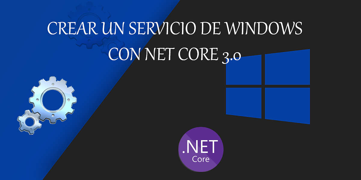 Crear un servicio de Windows con Net Core 3.0