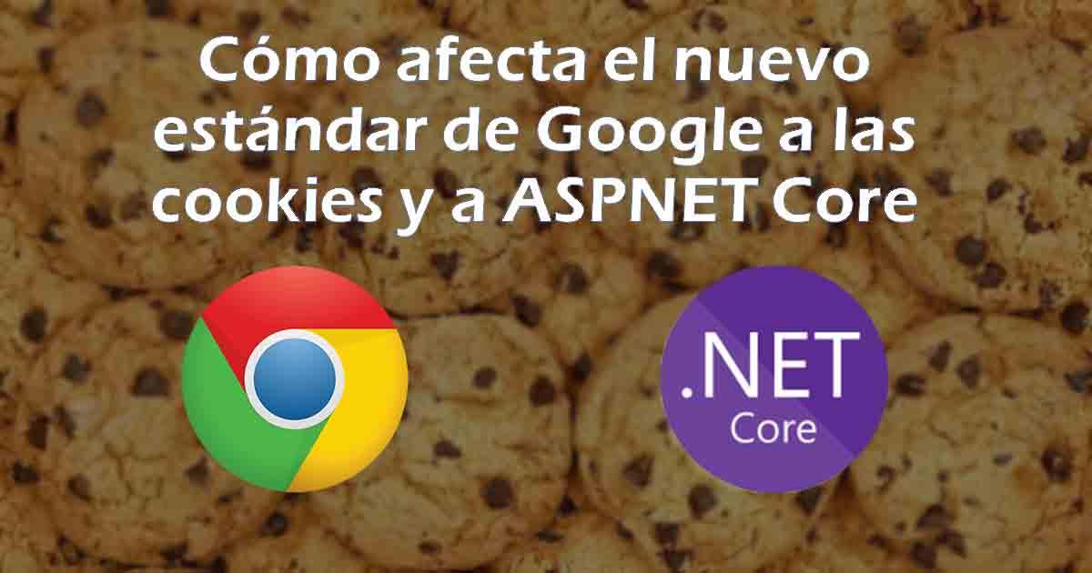 El estándar de Google afecta a las cookies y a ASPNET