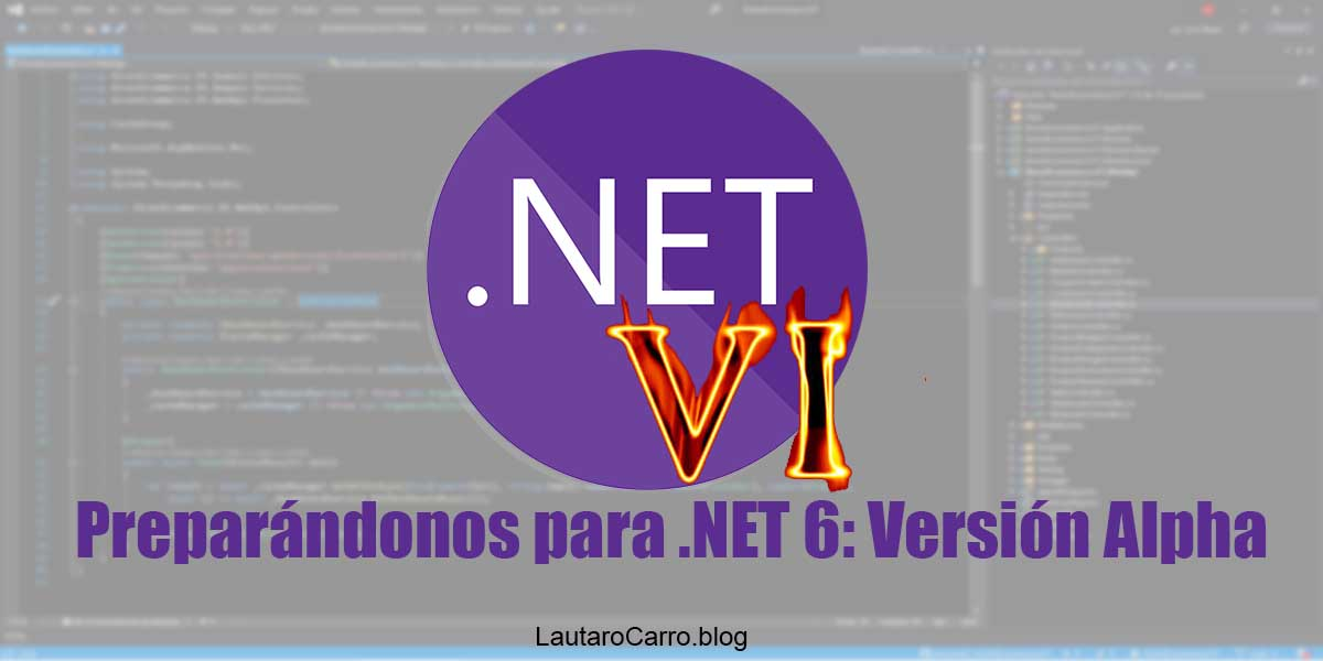 Preparándonos para .NET 6: Versión Alpha