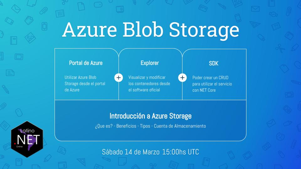 Primer WebCast de Latino NET Online: Azure Blob Storage