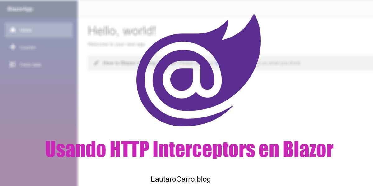 Usando HTTP Interceptors en Blazor