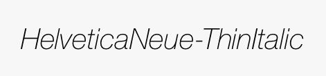HelveticaNeue-ThinItalic