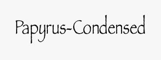 Papyrus-Condensed