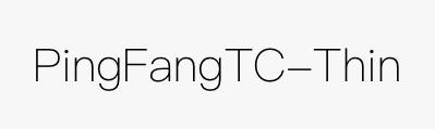 PingFangTC-Thin