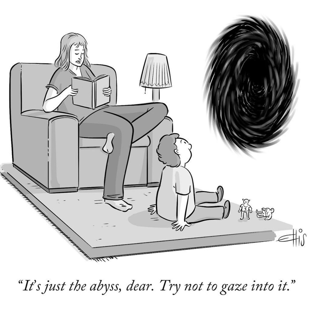 Cartoon by Ellis Rosen of child looking into abyss in living room, mother says 'it's just the abyss dear, try not to gaze into it'