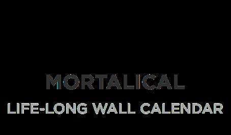 Mortalical: Life-Long Wall Calendar