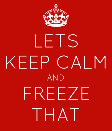 let's keep calm and freeze that
