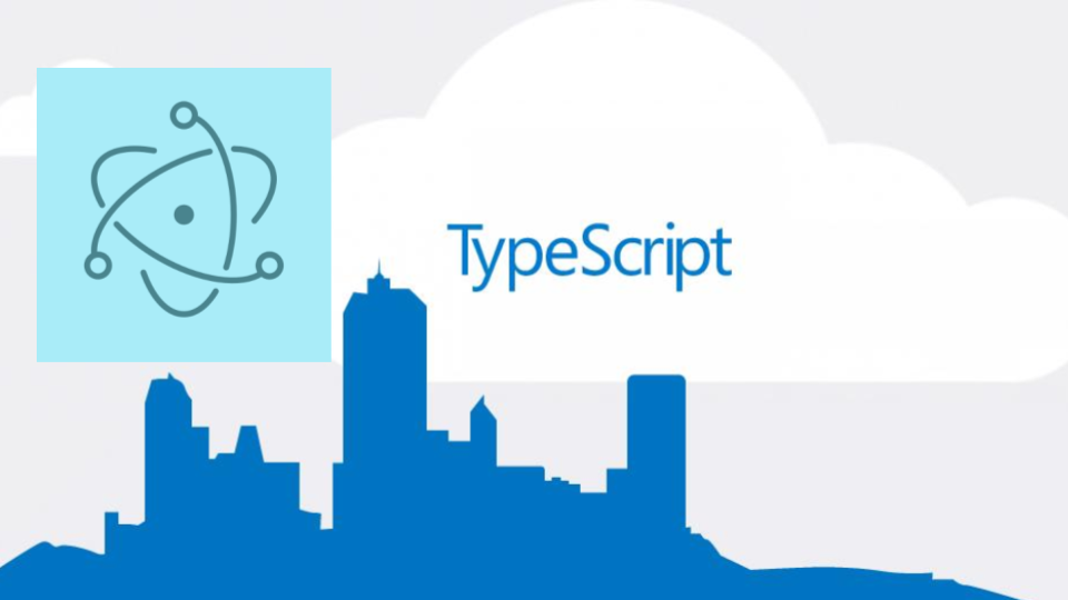 Typescript + Electron