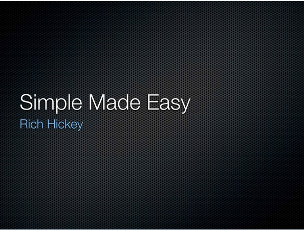 00:00:00 Simple Made Easy