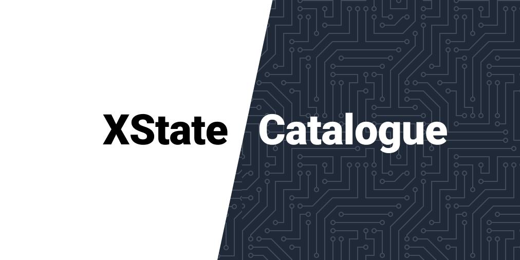 XState Catalogue