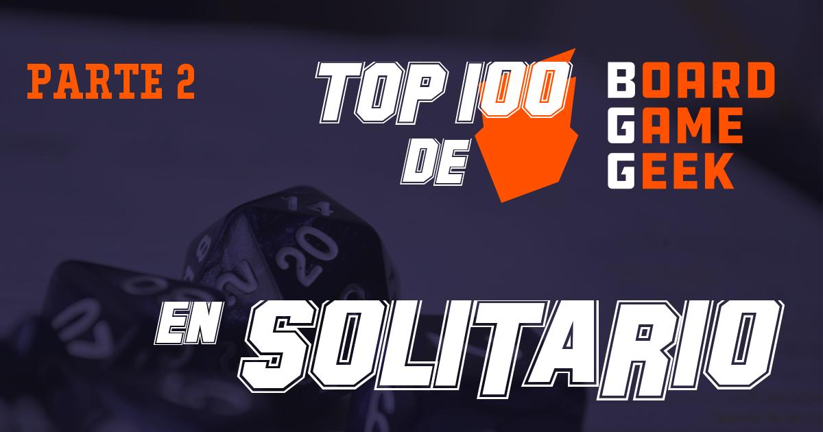 Top 100 de BGG: ¿qué puedo jugar en solitario? (Parte 2)