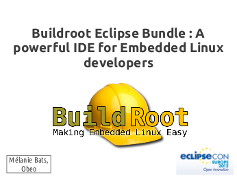 Buildroot Eclipse Bundle talk at EclipseCon Europe 2012