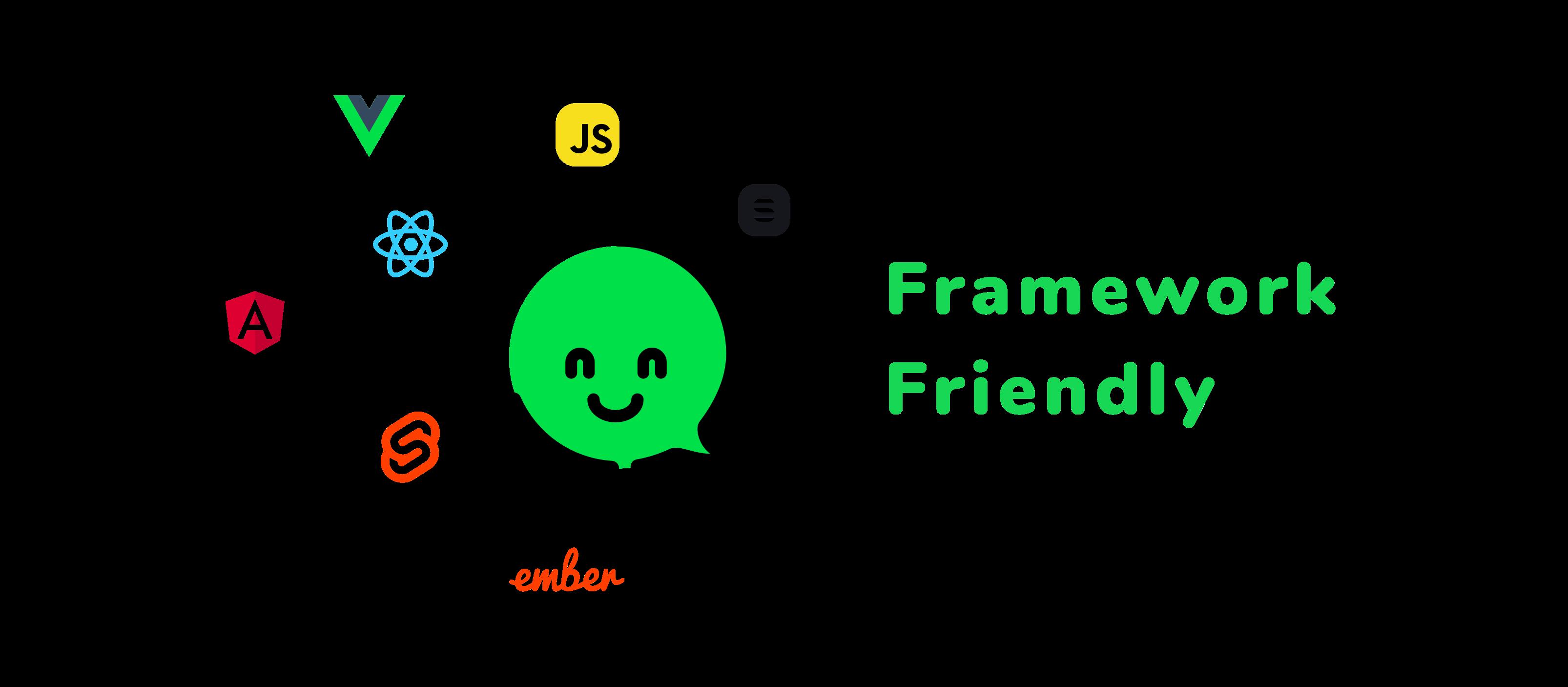 Framework friendly