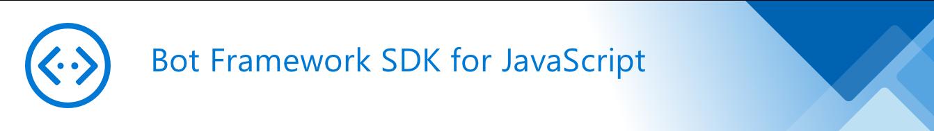 Bot Framework SDK v4 for JavaScript