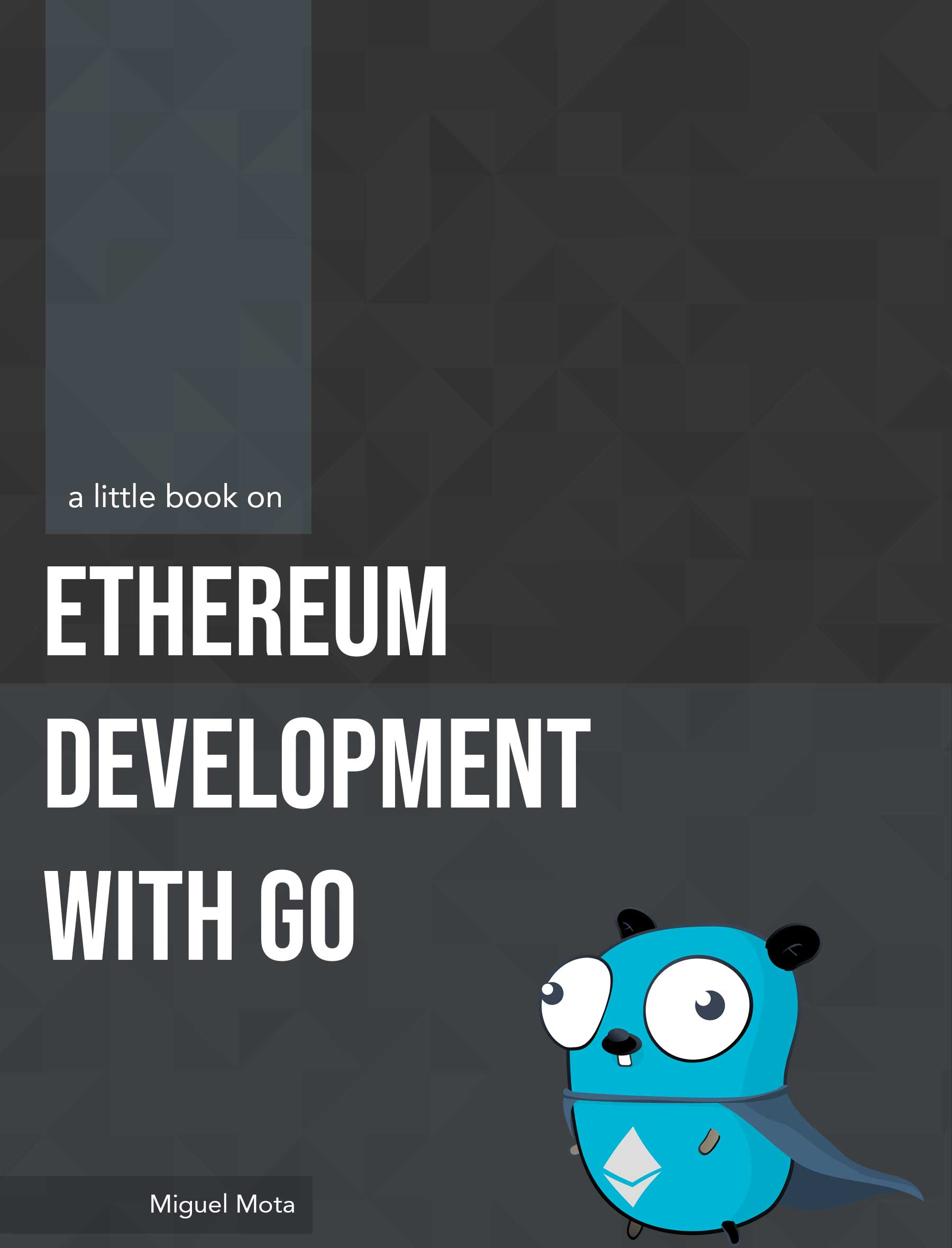 Ethereum Development with Go -   <p><IMG1TAG></IMG1TAG></p> <p>一本关于使用Go(golang)开发<a href=
