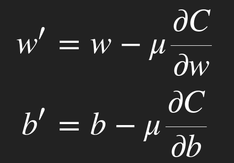 The partial derivatives the cost with respect to w and b multiplied by negative μ.