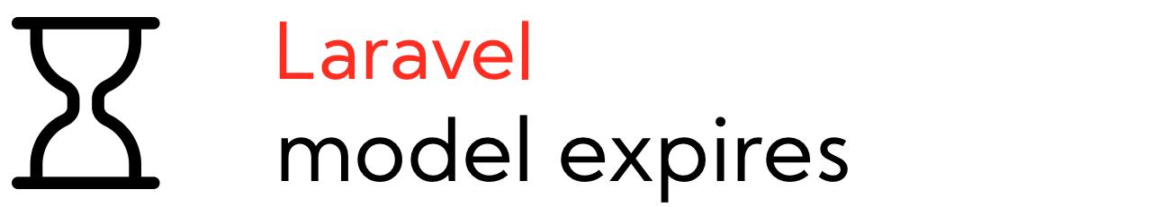 Laravel Model Expires