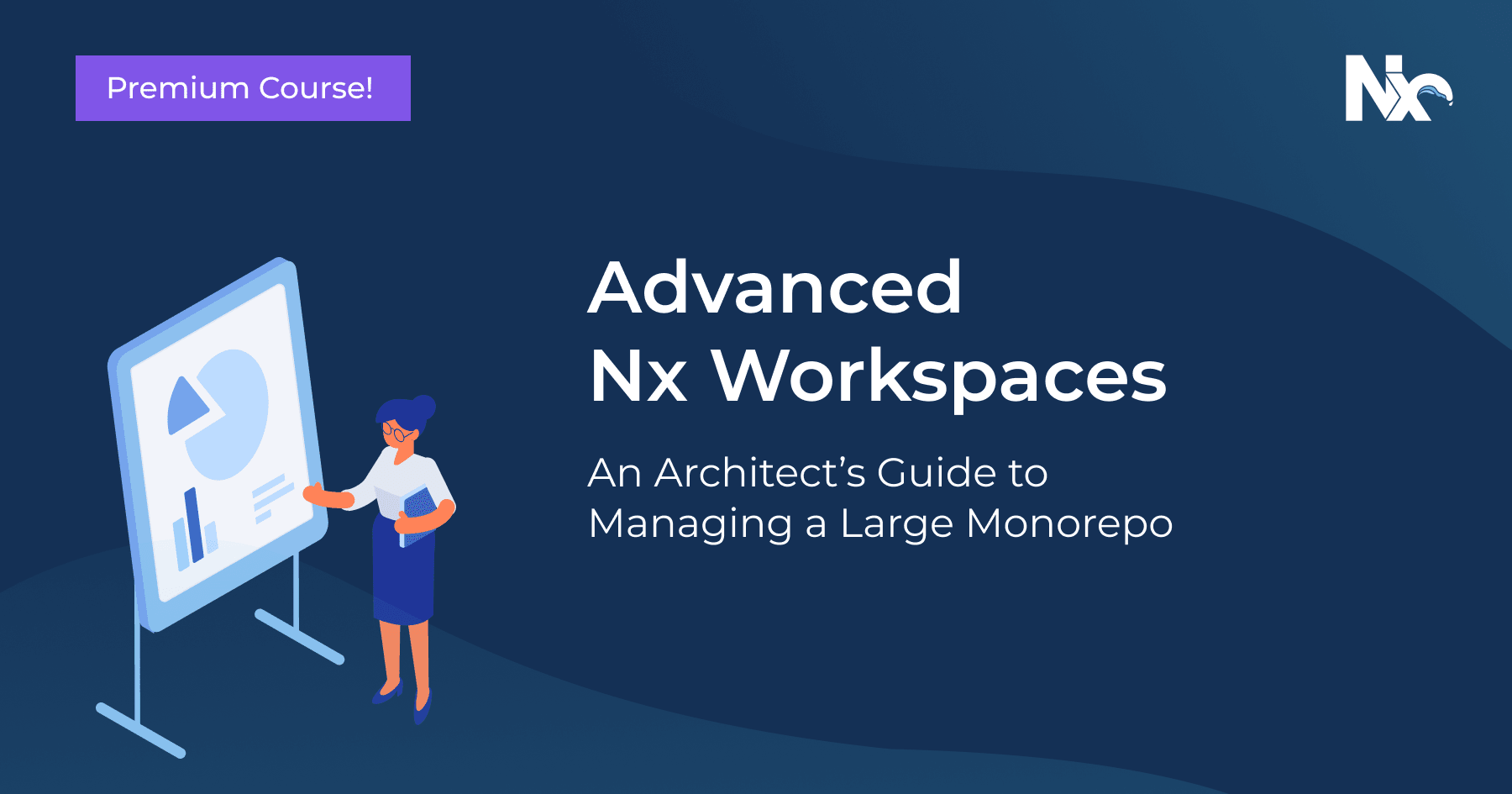 Nx Advanced Workspaces video course