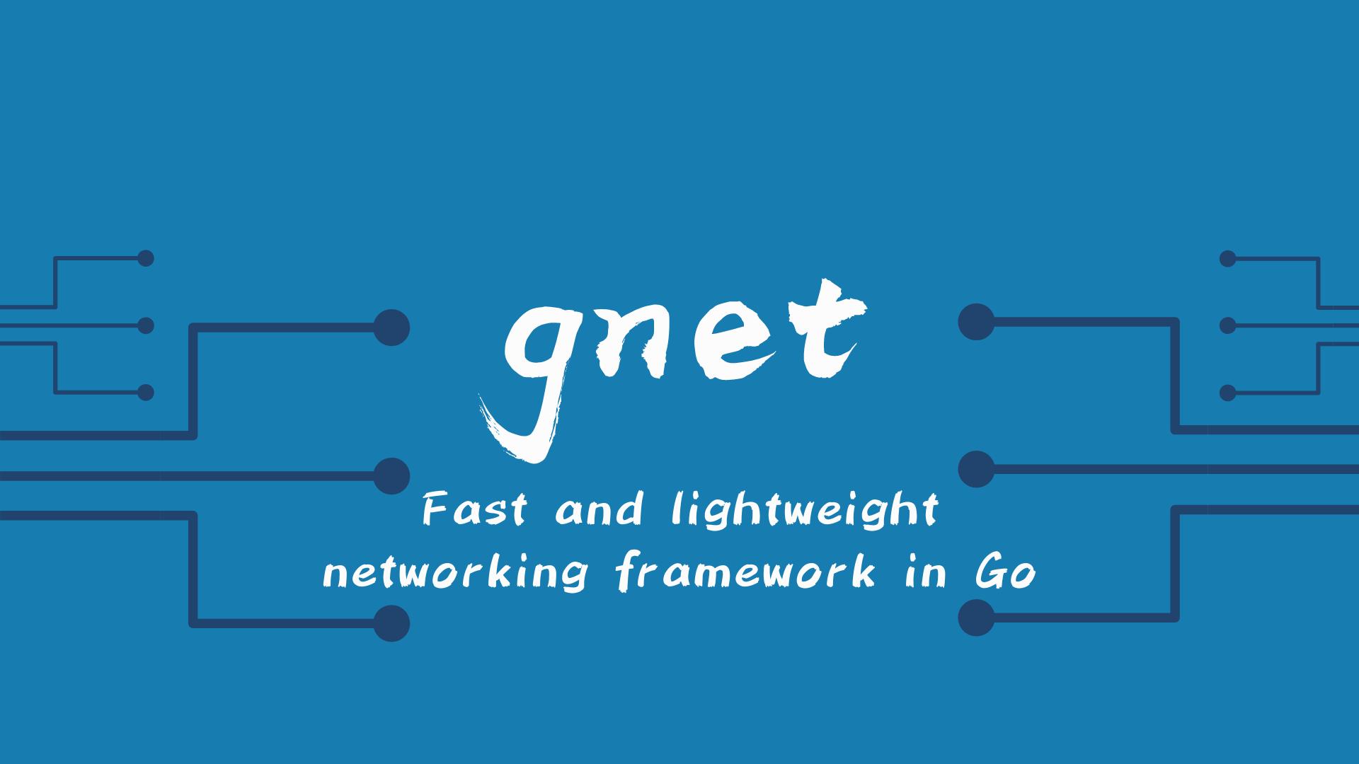 gnet: 一个轻量级且高性能的 Go 网络框架