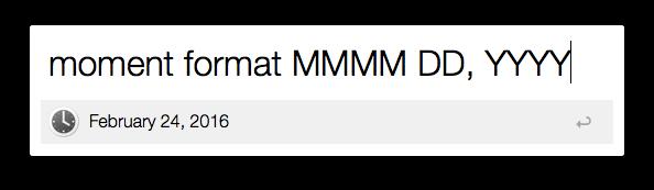 moment format MMMM DD, YYYY