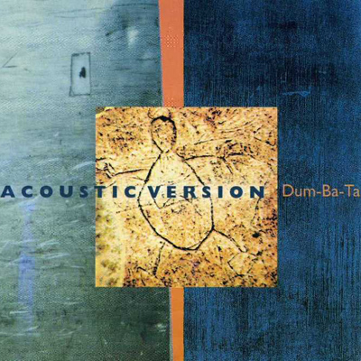 "Acoustic Version ""Dum-Ba-Ta"", 1999"