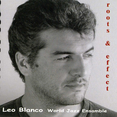 "Leo Blanco ""Roots & Effect"", 2003"