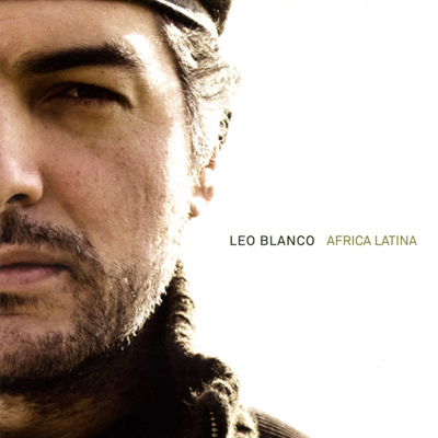 "Leo Blanco ""Africa Latina"", 2008"