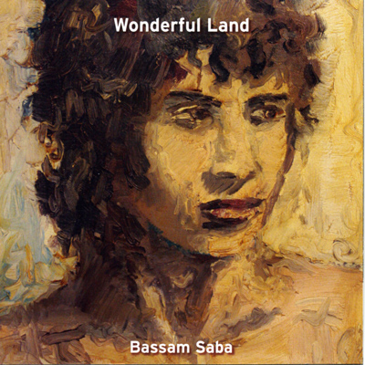 "Bassam Saba ""Wonderful Land"", 2010"