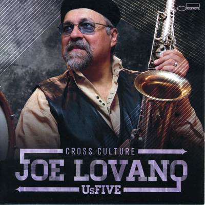 "Joe Lovano Us Five ""Cross Culture"", 2013"