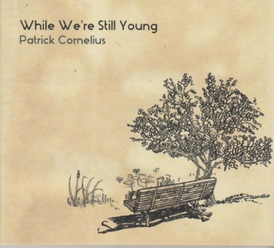 "Patrick Cornelius ""While We're Still Young"", 2016"