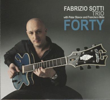 """Fabrizio Sotti Trio """"Forty"""", 2016"""