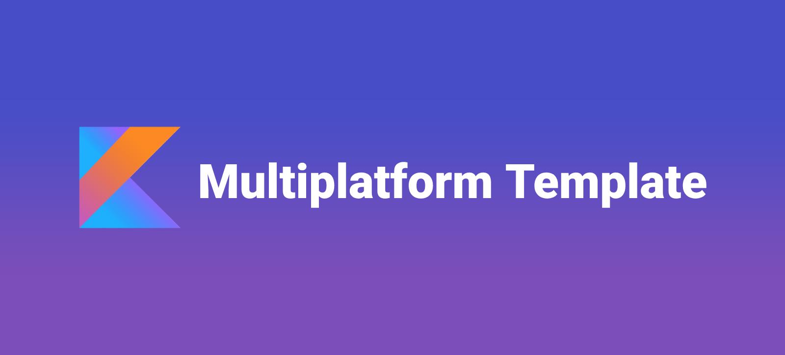 Kotlin Multiplatform Template