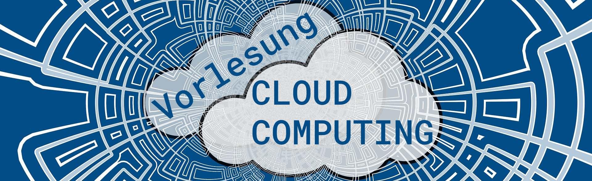Vorlesung Cloud Computing