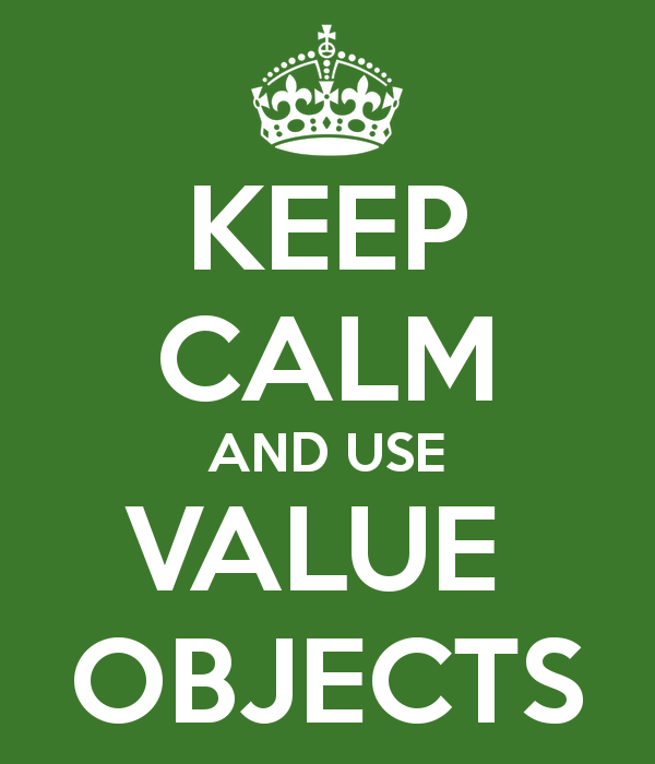 Keep calm and use Value Objects