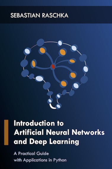 Introduction to Artificial Neural Networks and Deep Learning: A Practical Guide with Applications in Python