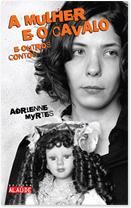 A mulher e o cavalo e outros contos de Adrienne Myrtes