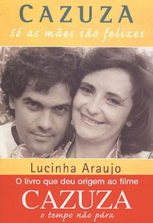 Cazuza: só as mães são felizes (Editora Globo - 1997)