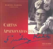 Cartas Apaixonadas De Frida Kahlo organização de Martha Zamora (José Olympio)