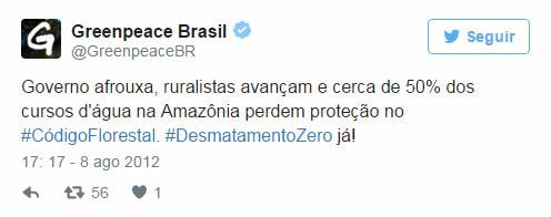 Governo afrouxa, ruralistas avançam e cerca de 50% dos cursos d'água na Amazônia perdem proteção no #CódigoFlorestal. #DesmatamentoZero já! 17: 17 - 8 ago 2012