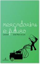 Mercadorias do Futuro de Lirinha