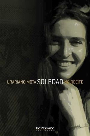Soledad Em Recife de Uraniano Mota (Boitempo Editorial, 2009)