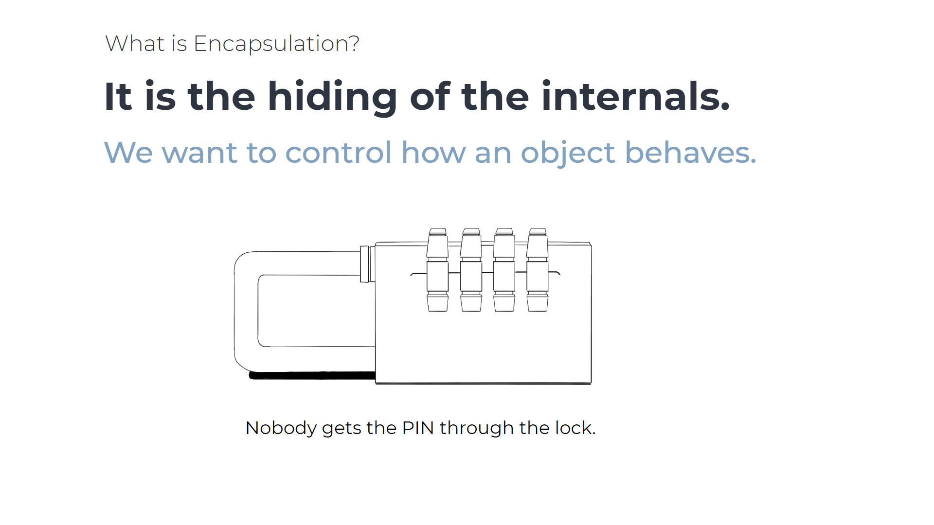 "image, that describes encapsulation with the sentence ""It is the hiding of the internals."" and an drawing of a lock."