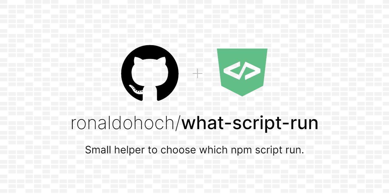 What Script Run. Small helper to choose which npm script run.