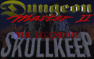 Dungeon Master 2 - The Legend of Skullkeep
